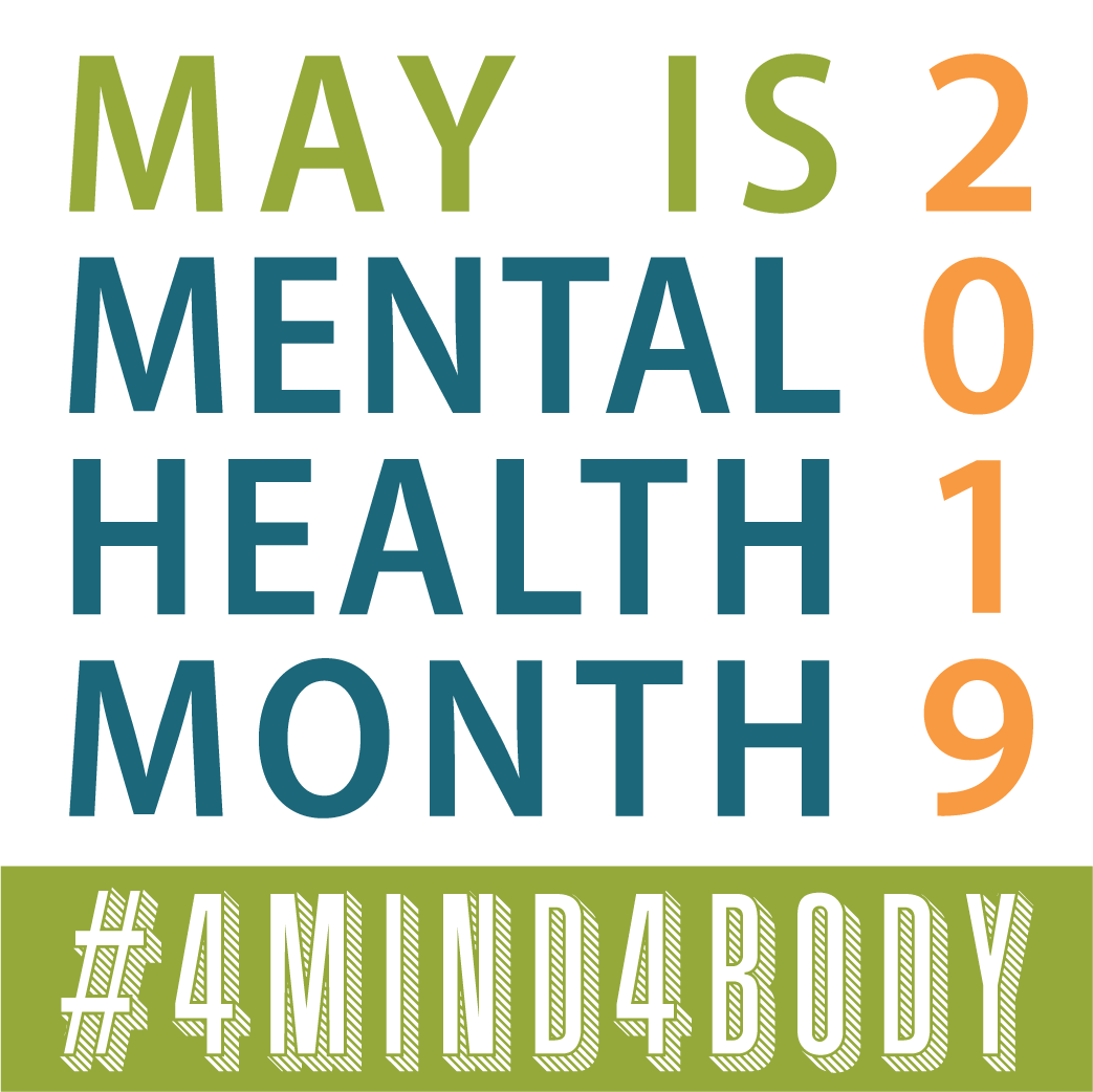 Mental Health Month: #4Mind4Body